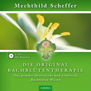 Die Original Bachblütentherapie (Hörbuch Download)